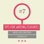 Tips for writing features #7: Where ideas come from