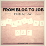 Starting Out #8: From blog to job