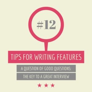 TIPS FOR WRITING FEATURES #12