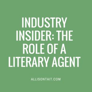 INDUSTRY INSIDER- THE ROLE OF A LITERARY AGENT