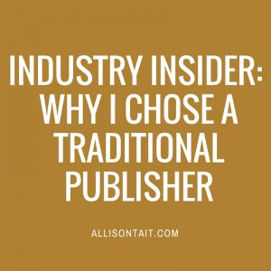 INDUSTRY INSIDER- why I chose a traditional publisher