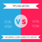 The difference between editing features and editing fiction