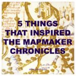 5 things that inspired The Mapmaker Chronicles