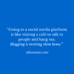 Blogging: inviting readers home