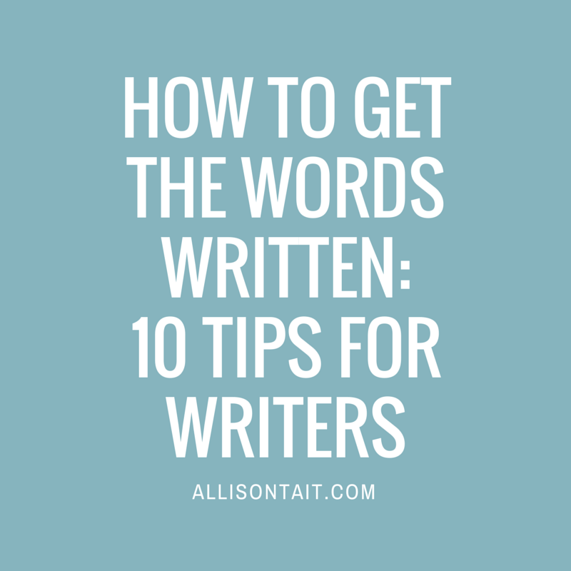 How to get the words written: 10 tips for writers