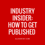 Industry insider: How to get published