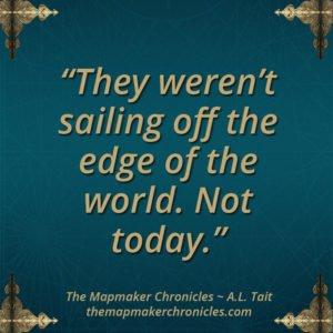The Mapmaker Chronicles image quote A.L. Tait