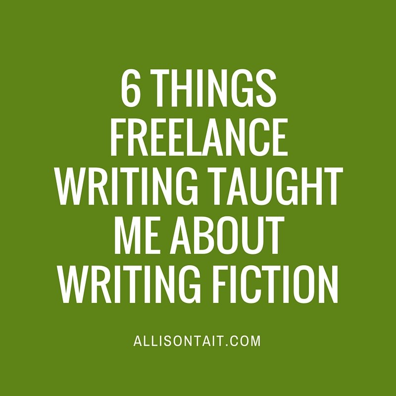 6 things freelance writing taught me about writing fiction