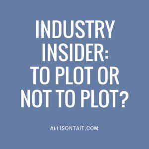 INDUSTRY INSIDER- To plot or not to plot