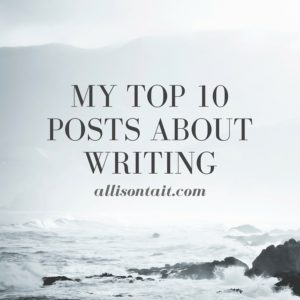 MY TOP 10 POSTS ABOUT WRITING