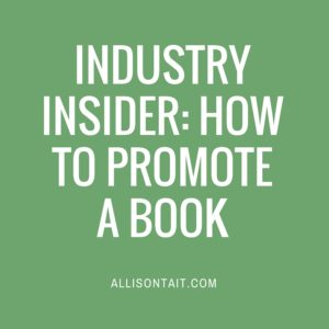 INDUSTRY INSIDER- HOW TO PROMOTE A BOOK