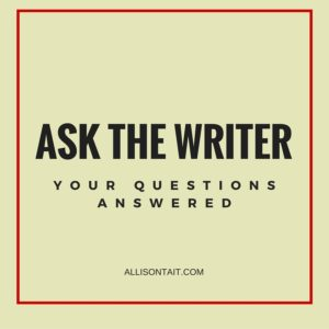 ASK THE WRITER