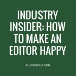 Industry Insider: How to make an editor happy
