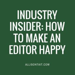 INDUSTRY INSIDER- HOW TO MAKE AN EDITOR HAPPY