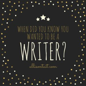 when did you know you wanted to be a writer