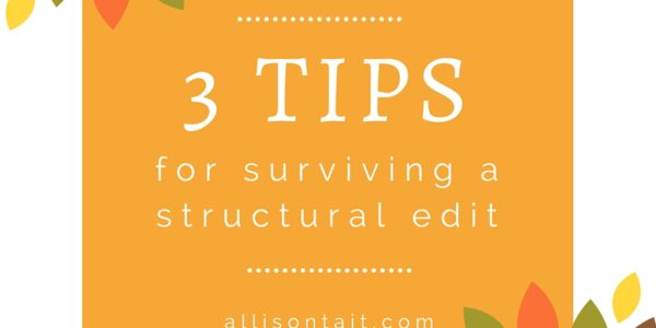 3 tips for surviving a structural edit