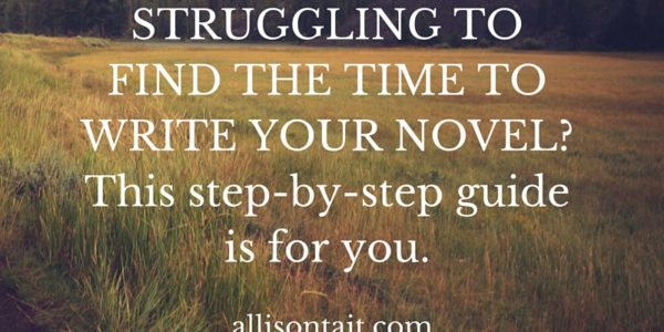 STRUGGLING TO FIND TIME TO WRITE YOUR NOVEL- This step-by-step guide is for you.