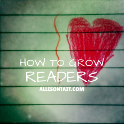 How to grow readers