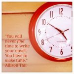It's here! All my secrets on how to Make Time To Write