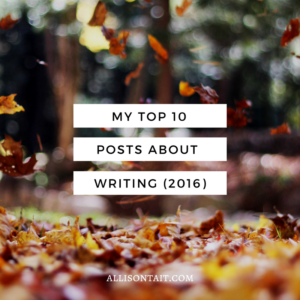 Author Allison Tait shares her top 10 posts about writing 2016 | allisontait.com