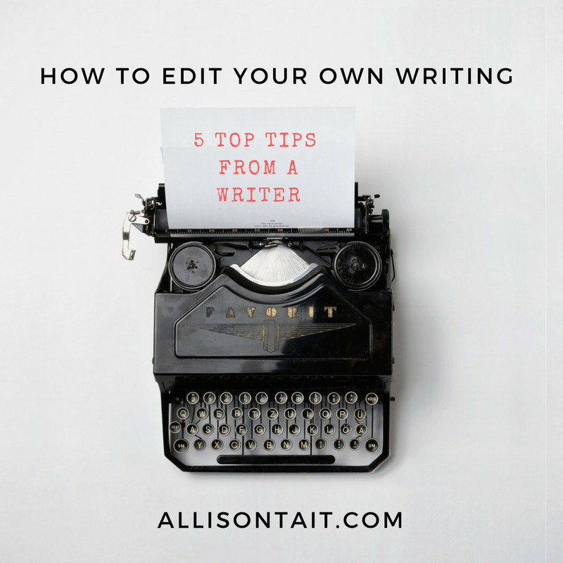 How to edit your own writing: 5 top tips from a writer