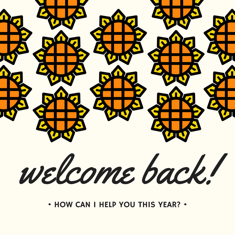 Welcome back! How can I help you this year?