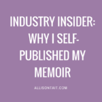 Industry Insider: Why I self-published my memoir