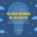 Write 10,000 words in 30 days with me!