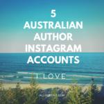 Five Australian author Instagram accounts I love