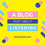 A blog post about listening