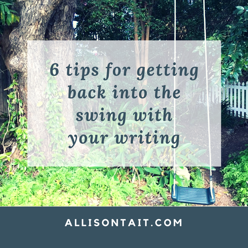 6 tips for getting back into the swing with your writing