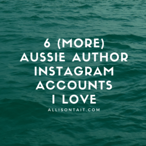 6 more Australian author Instagram accounts I love
