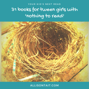 31 books for tween girls with 'nothing to read'