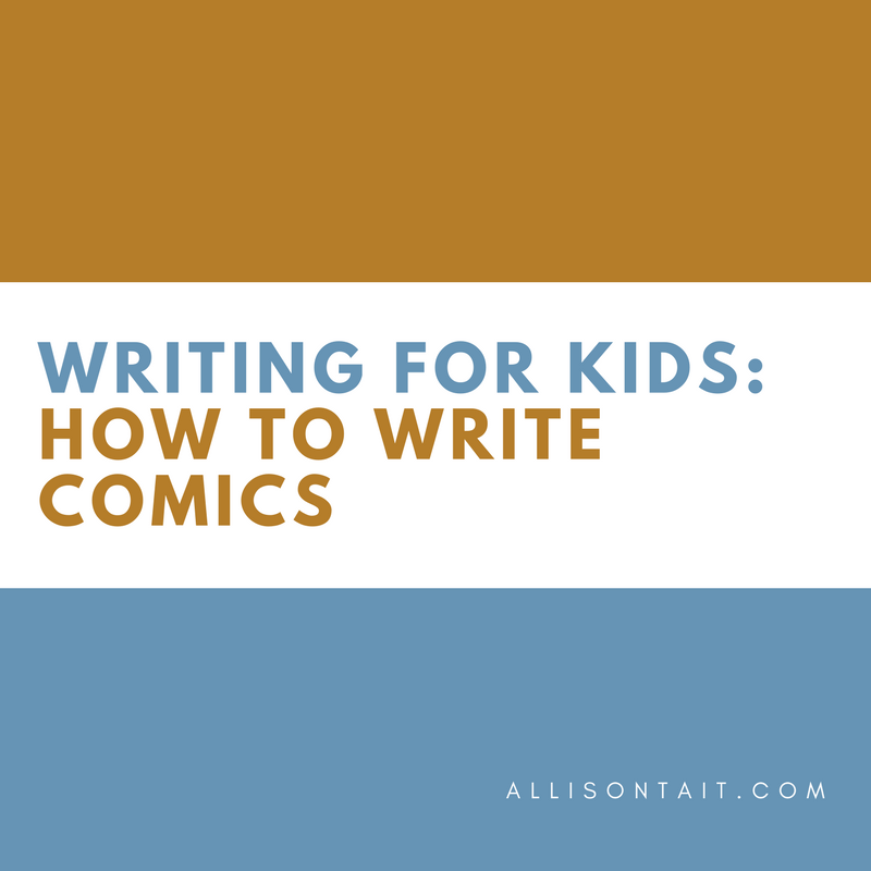 Writing tips for kids: How to write comics | allisontait.com