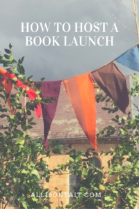 How to host a book launch: 6 tips I learned from launching The Book Of Secrets   allisontait.com