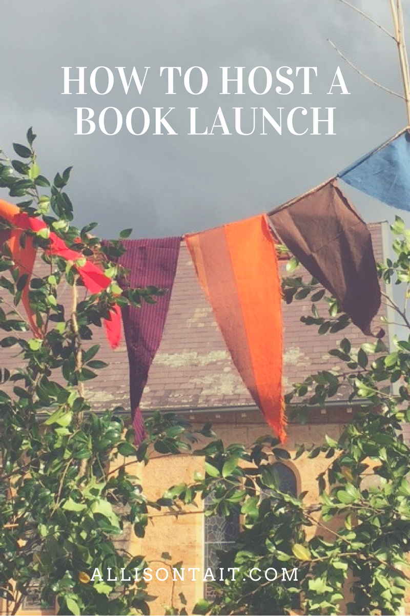 How to host a book launch: 6 tips I learned from launching The Book Of Secrets | allisontait.com