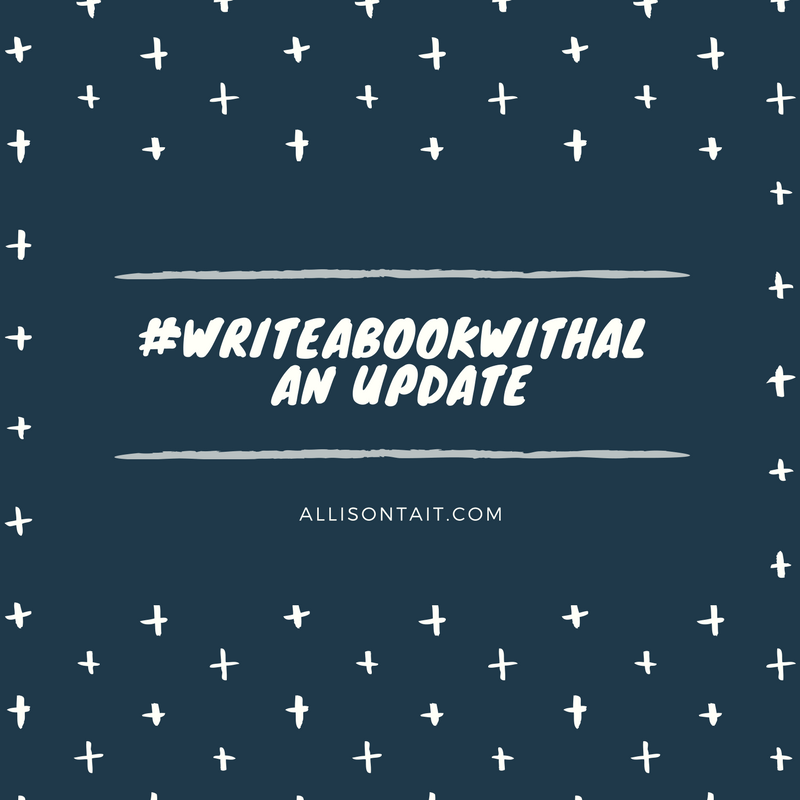 Update: #writeabookwithal, one month on