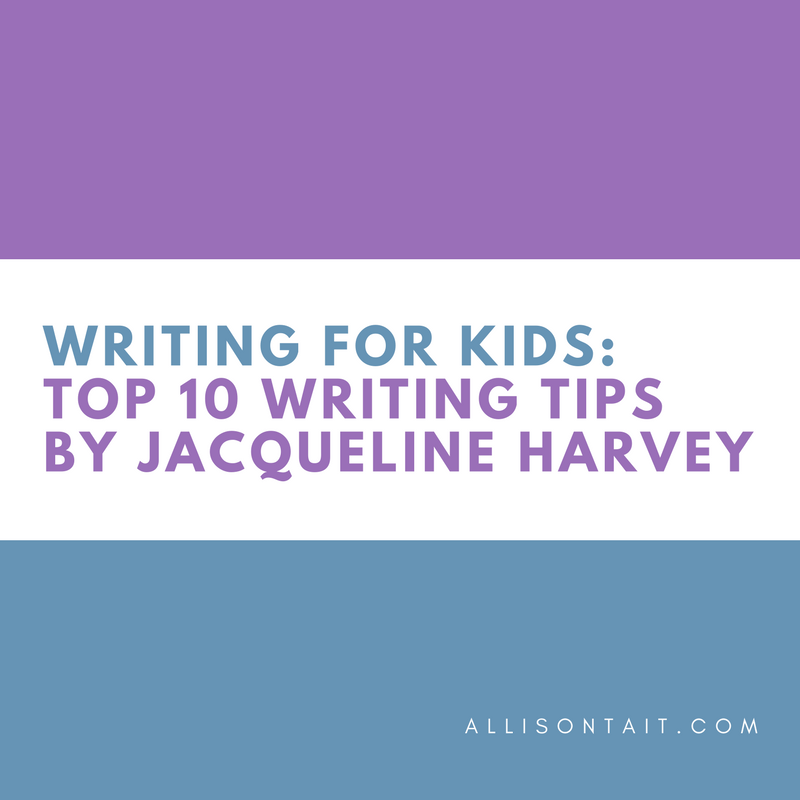 Writing for kids: Top 10 writing tips by Jacqueline Harvey