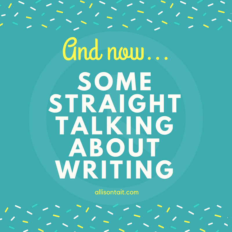 And now, some straight talking about writing…