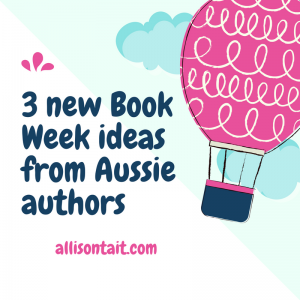 3 new Book Week ideas from Aussie authors