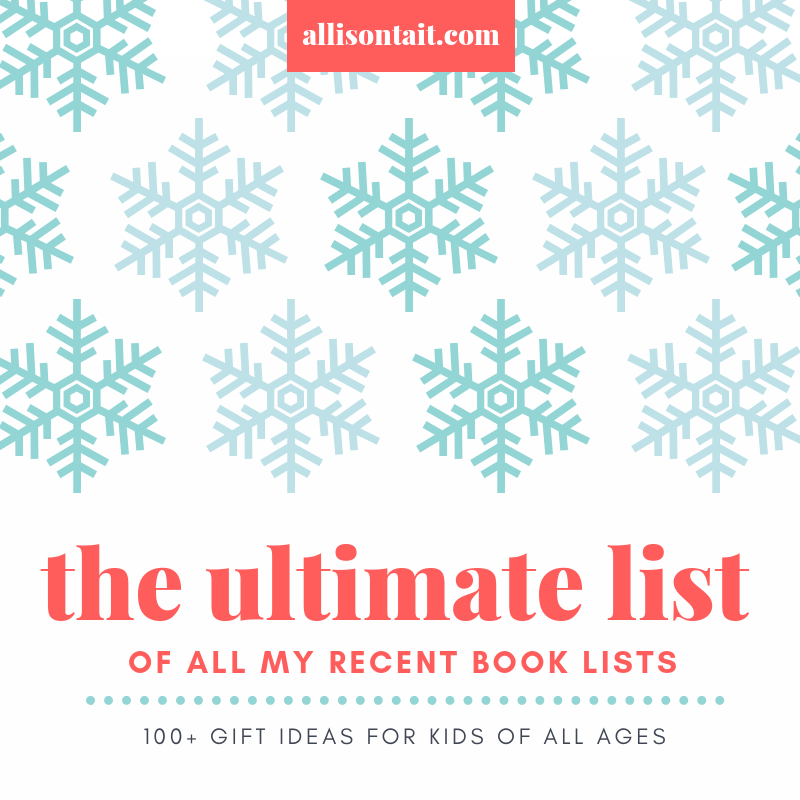 100+ book gift ideas for kids of all ages | allisontait.com