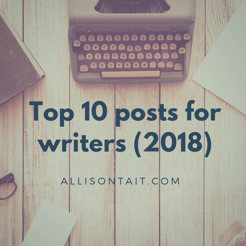 My top 10 posts for writers (2018 edition)