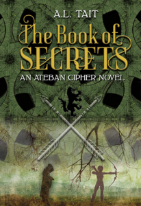 The Book Of Secrets (Ateban Cipher 1) by A.L. Tait out now in the USA