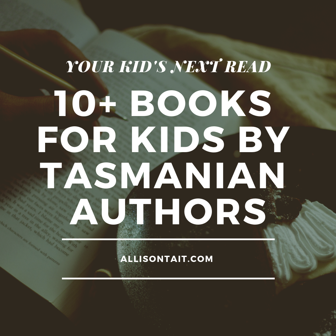 Small island voices: 10+ books for kids by Tasmanian authors