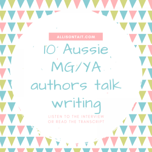 10 Australian children's/YA authors talk writing