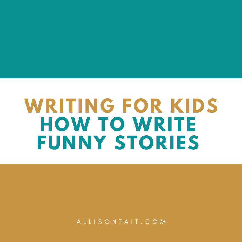 Writing For Kids: How to write funny stories