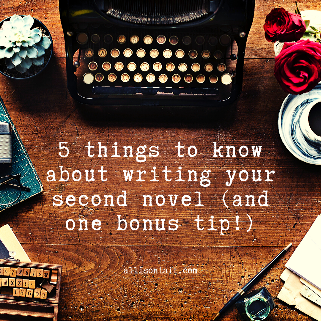 5 Things to Know About Writing Your Second Novel (and one bonus tip!)