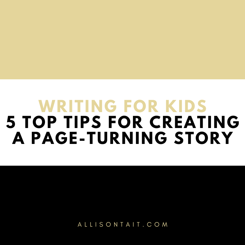 Writing For Kids: 5 top tips for creating a page-turning story