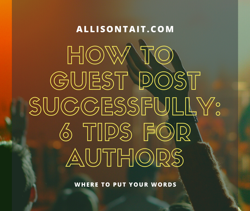 How to guest post successfully: 6 tips for authors