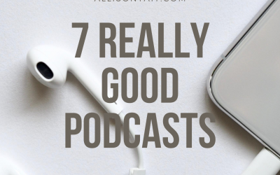 7 really good podcasts